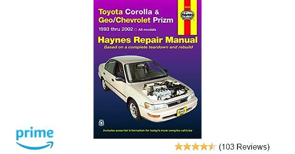 toyota corolla & geo/chevrolet prizm automotive repair manual: john h   haynes, jay storer: 9781563924552: amazon com: books