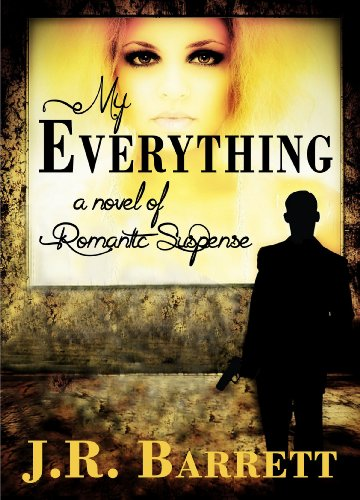 My Everything: A Work of Romantic Suspense
