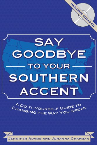Say Goodbye to Your Southern Accent (Book & Audio CD)