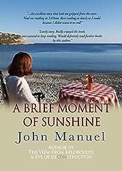 A Brief Moment of Sunshine: The prequel to