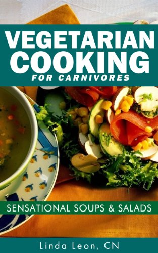 Book: Vegetarian Cooking for Carnivores - Sensational Soups and Salads by Linda Leon