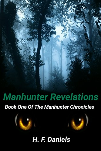Manhunter Revelations : Book One Of The Manhunter Chronicles