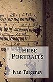Three Portraits, Ivan Turgenev, 149732047X