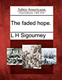 The Faded Hope, L. H. Sigourney, 1275793878