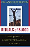 Rituals Of Blood: The Consequences Of Slavery In Two American Centuries (Frontiers of Science)