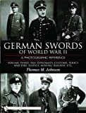 German Swords of World War II: A Photographic Reference, Vol. 3: DLV, Diplomats, Customs, Police and Fire, Justice, Mining, Railway, Etc.