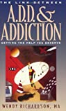 The Link Between A.D.D and Addiction: Getting the Help You Deserve