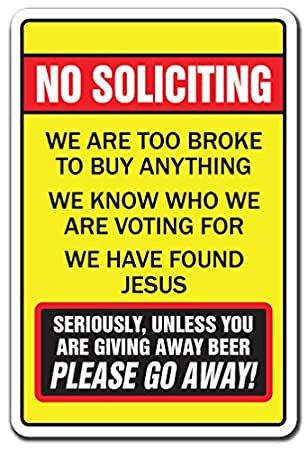 Amazon.com: No Soliciting Too Broke To Buy Unless You Have Beer ...