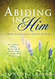 Abiding in Him, Stephanie Morgan, 1622302834