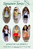 Signature Series ATHLETICS and SPORTS I: Crochet Patterns for 18 inch All American Girl Dolls B&W, Jeannine M. Holper, 0557024471