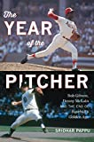 The Year of the Pitcher: Bob Gibson, Denny