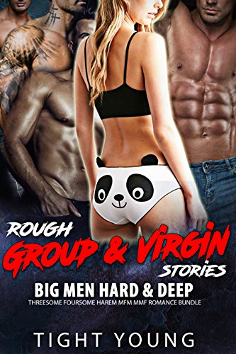 EROTICA:SEX:ROUGH GROUP & VIRGIN STORIES Big Men Hard Deep Romance Bundle: Threesome Foursome Harem MFM MMF (Huge Rough)