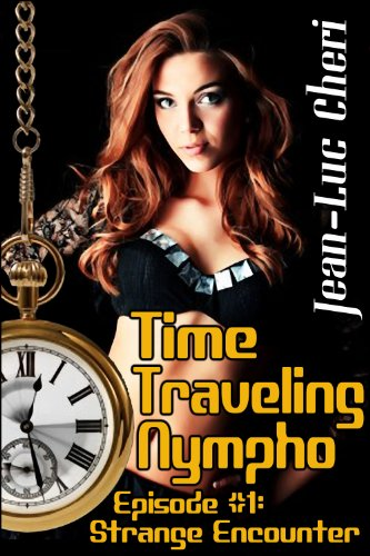 Time Traveling Nympho - Episode #2: Tombstone