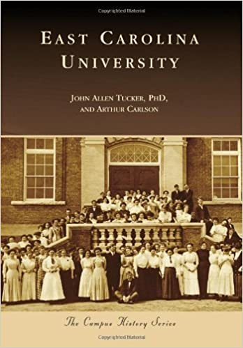 East Carolina University (Campus History) by John Allen Tucker PhD (2013-10-07)