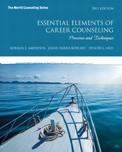 Essential Elements of Career Counseling: Processes and Techniques (3rd Edition) (The Merrill Counseling Series)