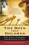 The Boys from Dolores: Fidel Castro's Schoolmates