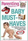 Baby Must-Haves, Editors of Parenting Magazine, 1933821116