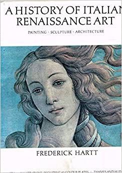 Book History of Italian Renaissance Art: Painting, Sculpture, Architecture