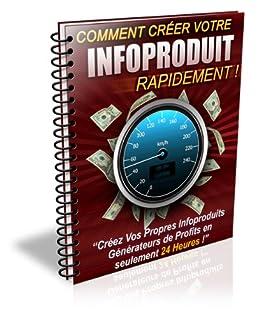 Comment créer Votre infoproduit (French Edition)
