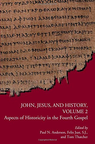 Download John, Jesus, and History, Volume 2: Aspects of Historicity in the Fourth Gospel PDF