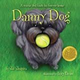 Danny Dog: A rescue dog finds his forever home