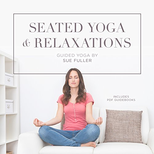 Seated Yoga and Relaxations Audiobook [Free Download by Trial] thumbnail