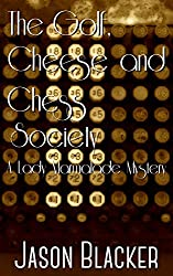 The Golf, Cheese and Chess Society (A Lady Marmalade Mystery Book 7)