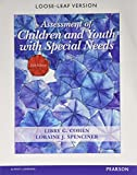 Assessment of Children and Youth with Special Needs, Libby G. Cohen and Loraine J. Spenciner, 0133571076