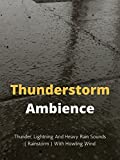 Thunderstorm Ambience - Thunder, Lightning And Heavy Rain Sounds ( Rainstorm ) With Howling Wind