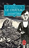 Les Ferrailleurs, tome 1 : Le château  par Carey