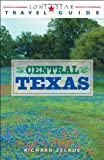 Lone Star Travel Guide to Central Texas (Lone Star Travel Guides)