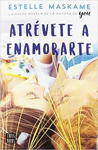 Atrévete a enamorarte (Crossbooks): Amazon.es: Maskame ...