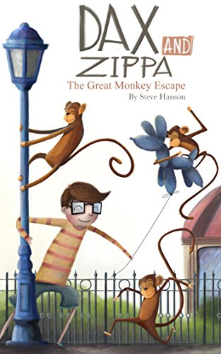 Dax and Zippa The Great Monkey Escape (Dax & Zippa Book 2) by [Hanson, Steve]