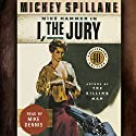 I, the Jury Audiobook by Mickey Spillane Narrated by Mike Dennis