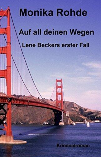 Auf all deinen Wegen: Lene Beckers erster Fall (Lene Becker ermittelt) (German Edition)