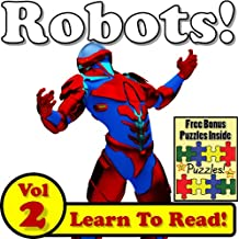"Robot Children's Book: ""Rad Robots! Learn About Robots While Learning To Read - Robot Photos And Robot Facts Make It Easy!"" (Over 45+ Photos of Robots)"