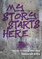 My Story Starts Here: Voices of Young Offenders