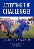 Accepting the Challenge!, Scott Jaquith, 1469139650