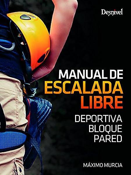 Manual de escalada libre. Deportiva. Bloque. Pared: Amazon.es