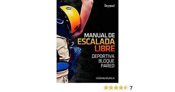 Manual de escalada libre. Deportiva. Bloque. Pared: Amazon.es ...