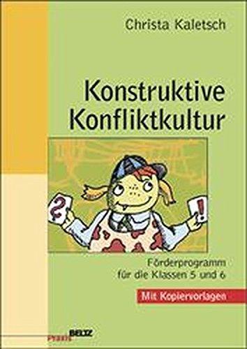 Konstruktive Konfliktkultur: Förderprogramm für die Klassen 5 und 6. Mit Kopiervorlagen (Beltz Praxis)