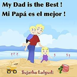 Childrens books in Spanish: My Daddy is the Best. Mi Papá es el mejor: Libros para niños. Childrens Spanish books. Spanish book for kids (Bilingual ...