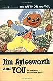 Jim Aylesworth and You, Jim Aylesworth and Jennifer K. Rotole, 1591582563
