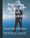 Business Ethics & Social Responsibility: (Spanish Version) (1)