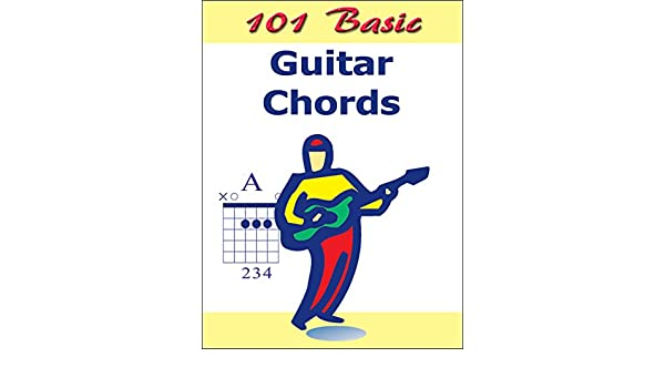 101 Basic Guitar Chords 101 Basic Guitar Kindle Edition By