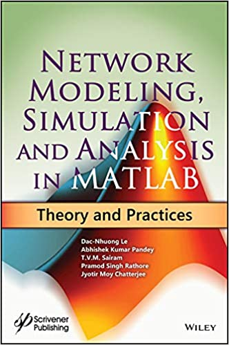 Network Modeling, Simulation and Analysis in MATLAB: Theory and