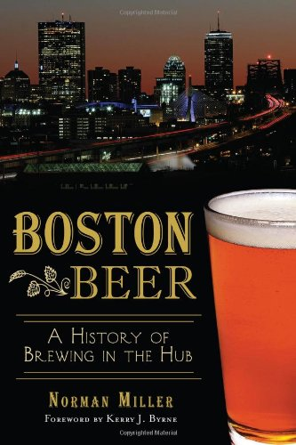 Boston Beer: A History of Brewing in the Hub (American Palate) (Party Store Burlington Vt)
