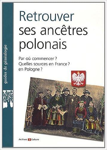 Amazon.fr - Retrouver ses ancêtres polonais  Par où commencer   Quelles  sources en France   en Pologne   - Philippe Christol - Livres f5f86dcb1f