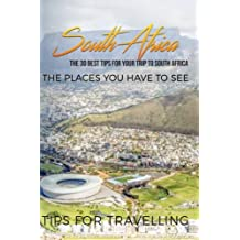 South Africa: South Africa Travel Guide: The 30 Best Tips For Your Trip To South Africa - The Places You Have To See