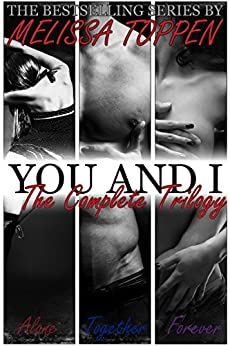 You and I The Complete Trilogy by [Toppen, Melissa]
